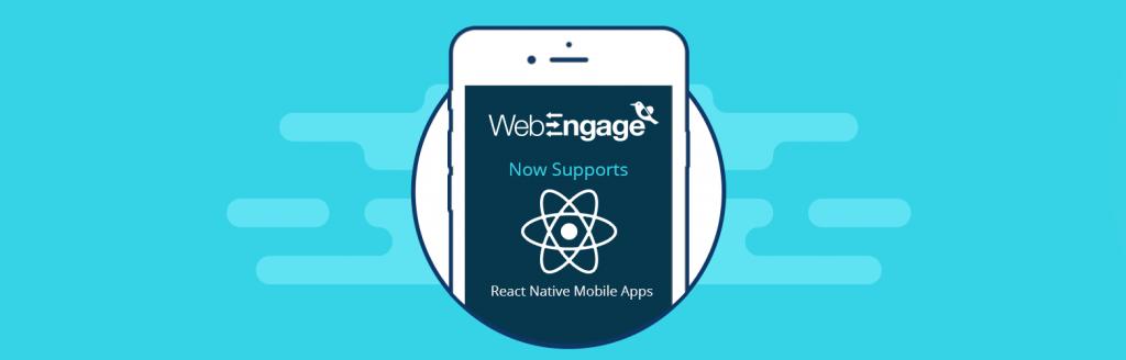 WebEngage React Native SDK for mobile marketing automation